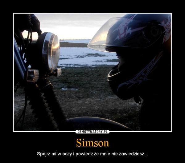 Simson – Spójrz mi w oczy i powiedz że mnie nie zawiedziesz...