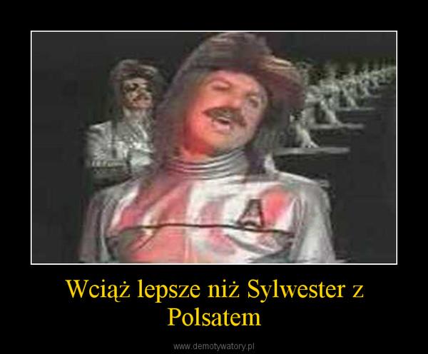 Wciąż lepsze niż Sylwester z Polsatem –