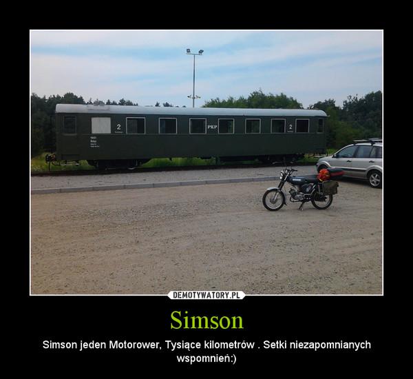 Simson – Simson jeden Motorower, Tysiące kilometrów . Setki niezapomnianych wspomnień:)