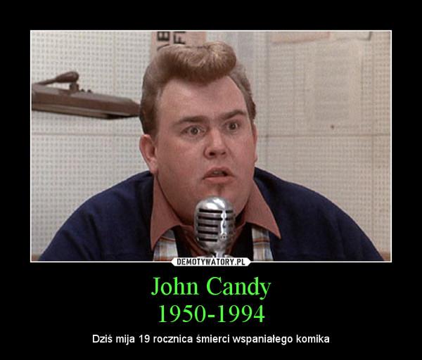 John Candy1950-1994 – Dziś mija 19 rocznica śmierci wspaniałego komika