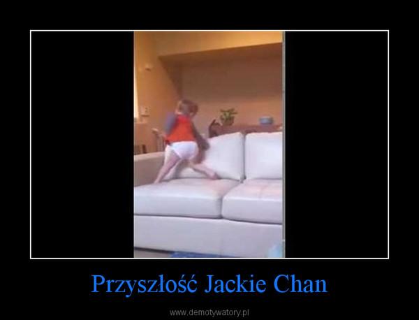 Przyszłość Jackie Chan –