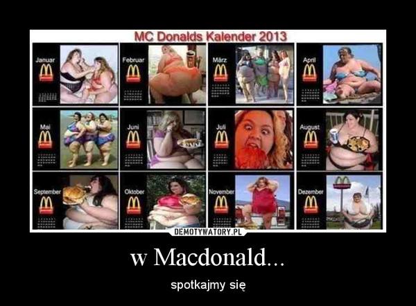 w Macdonald... – spotkajmy się