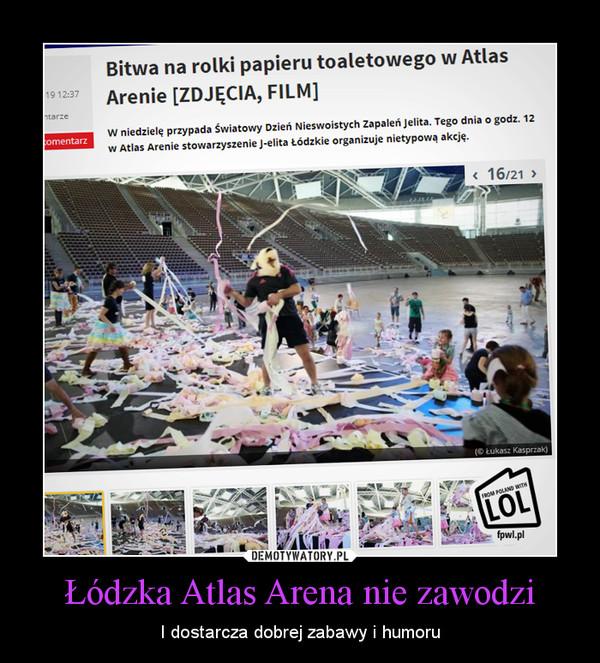 Łódzka Atlas Arena nie zawodzi – I dostarcza dobrej zabawy i humoru