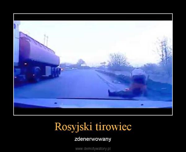 Rosyjski tirowiec – zdenerwowany