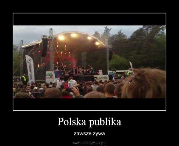 Polska publika – zawsze żywa