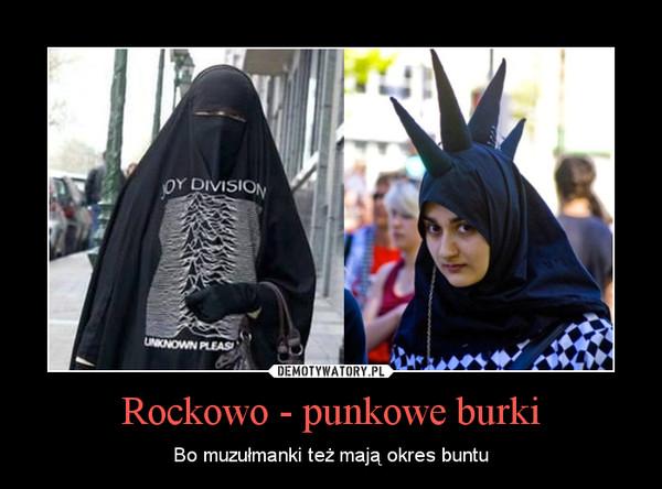 Rockowo - punkowe burki – Bo muzułmanki też mają okres buntu