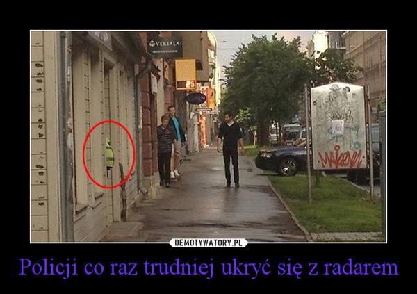 Policji co raz trudniej ukryć się z radarem –