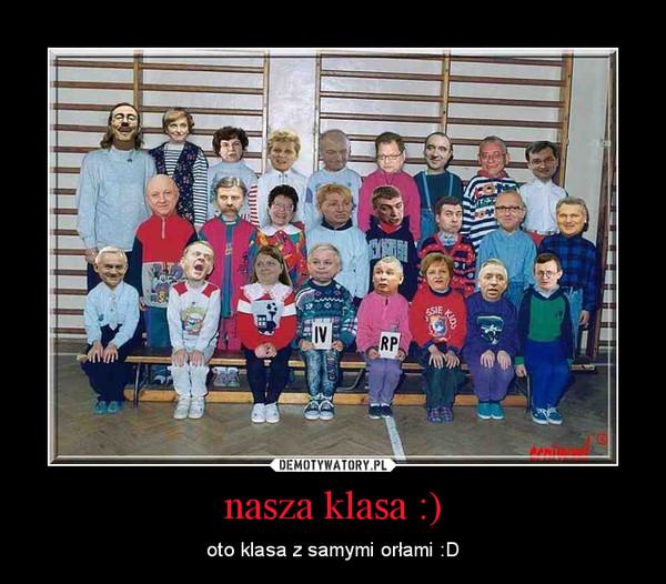 nasza klasa :) – oto klasa z samymi orłami :D