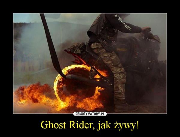 Ghost Rider, jak żywy! –