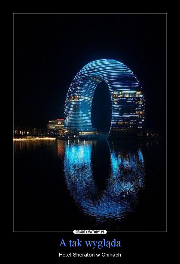 A tak wygląda – Hotel Sheraton w Chinach