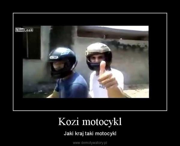 Kozi motocykl – Jaki kraj taki motocykl