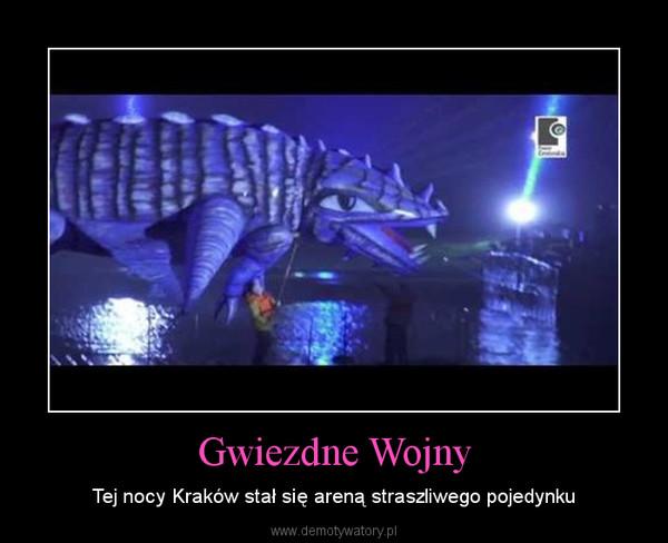 Gwiezdne Wojny – Tej nocy Kraków stał się areną straszliwego pojedynku