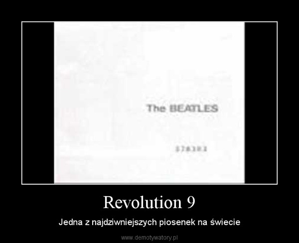 Revolution 9 – Jedna z najdziwniejszych piosenek na świecie