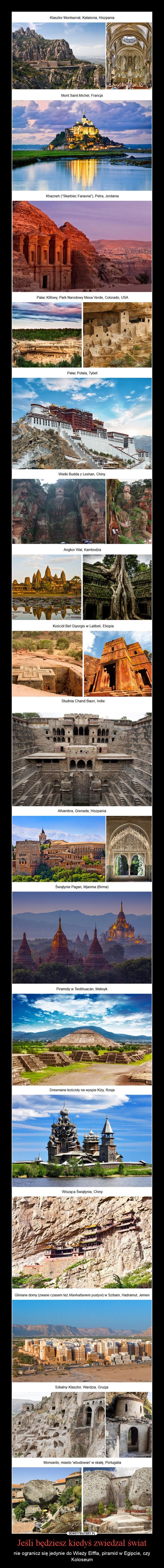 Jeśli będziesz kiedyś zwiedzał świat – nie ogranicz się jedynie do Wieży Eiffla, piramid w Egipcie, czy Koloseum