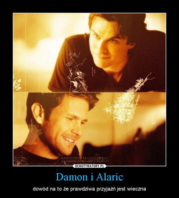 Damon i Alaric – dowód na to że prawdziwa przyjaźń jest wieczna