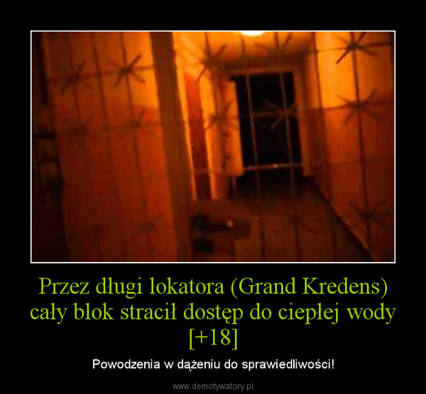 Przez długi lokatora (Grand Kredens) cały blok stracił dostęp do ciepłej wody [+18] – Powodzenia w dążeniu do sprawiedliwości!