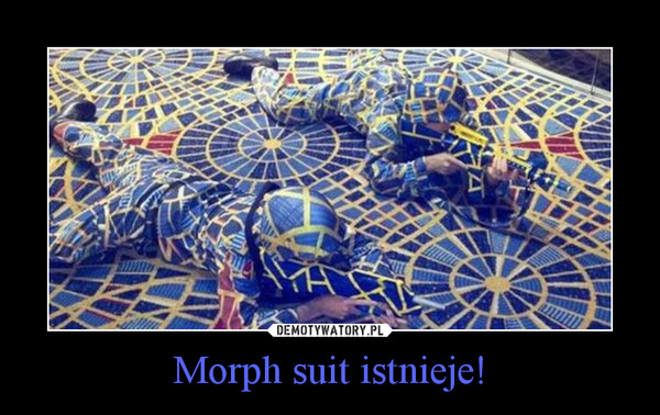 Morph suit istnieje! –