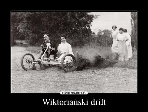 Wiktoriański drift –