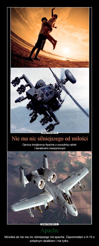 Apache – Mówiłeś że nie ma nic silniejszego niż apache. Zapomniałeś o A-10 z potężnym działkiem i nie tylko.
