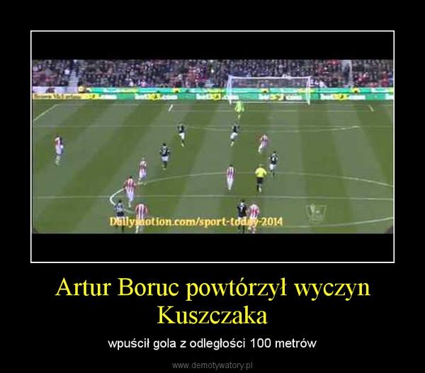 Artur Boruc powtórzył wyczyn Kuszczaka – wpuścił gola z odległości 100 metrów