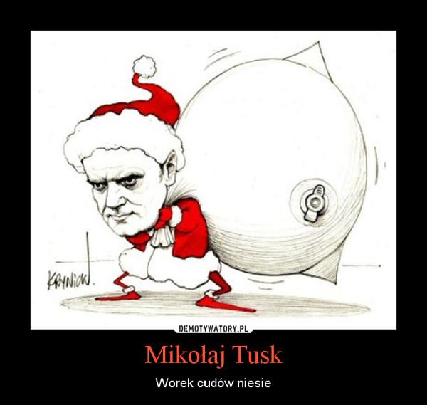 Mikołaj Tusk – Worek cudów niesie