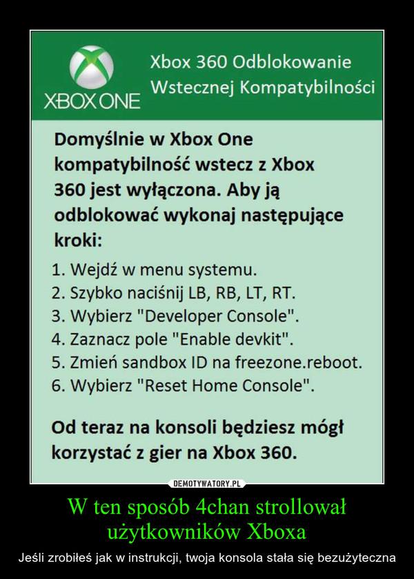 W ten sposób 4chan strollował użytkowników Xboxa – Jeśli zrobiłeś jak w instrukcji, twoja konsola stała się bezużyteczna