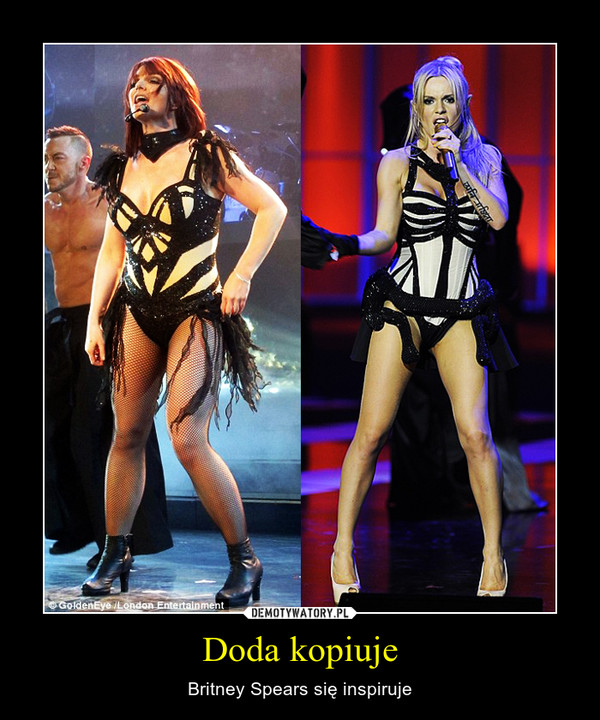 Doda kopiuje – Britney Spears się inspiruje