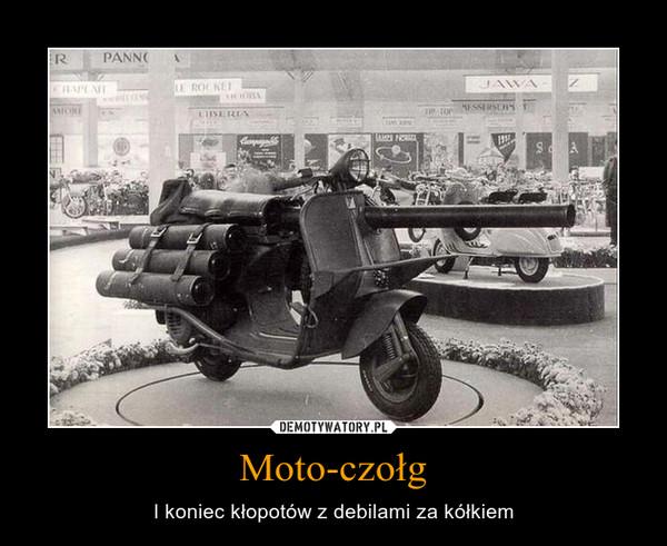Moto-czołg – I koniec kłopotów z debilami za kółkiem