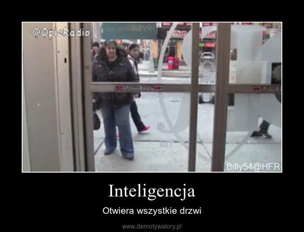 Inteligencja – Otwiera wszystkie drzwi