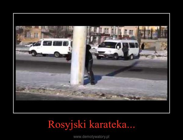 Rosyjski karateka... –