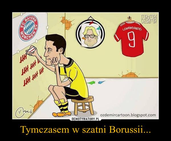 Tymczasem w szatni Borussii... –