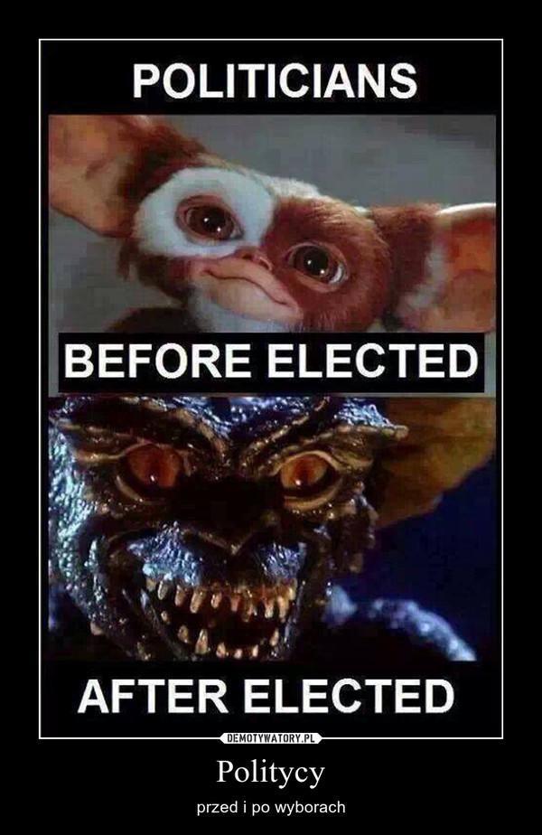 Politycy – przed i po wyborach