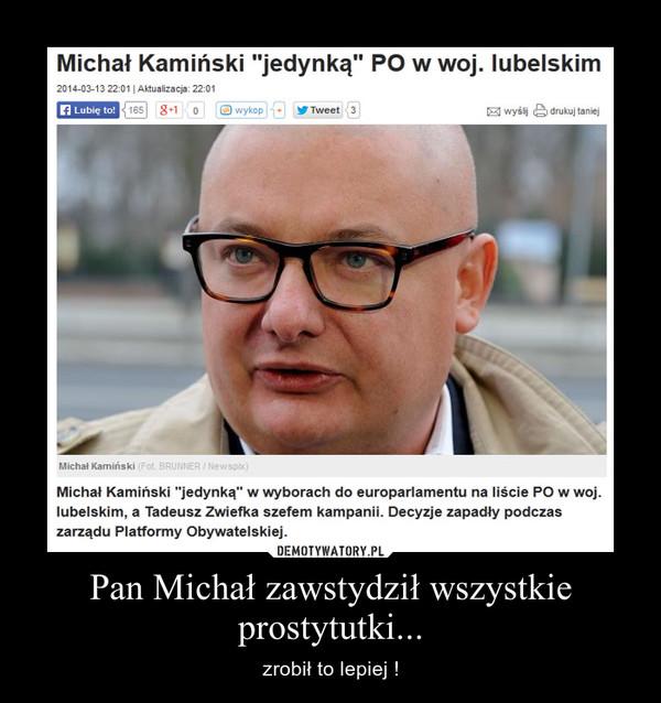 Pan Michał zawstydził wszystkie prostytutki... – zrobił to lepiej !