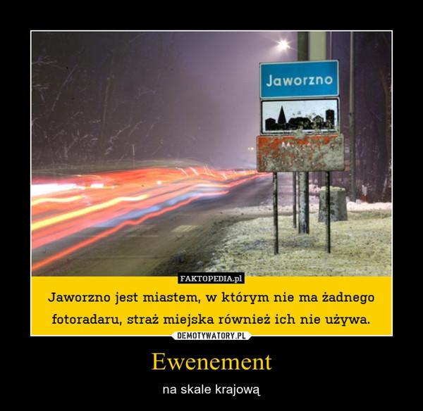 Ewenement – na skale krajową