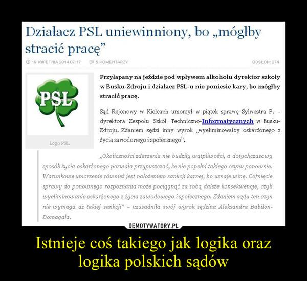 Istnieje coś takiego jak logika oraz logika polskich sądów –