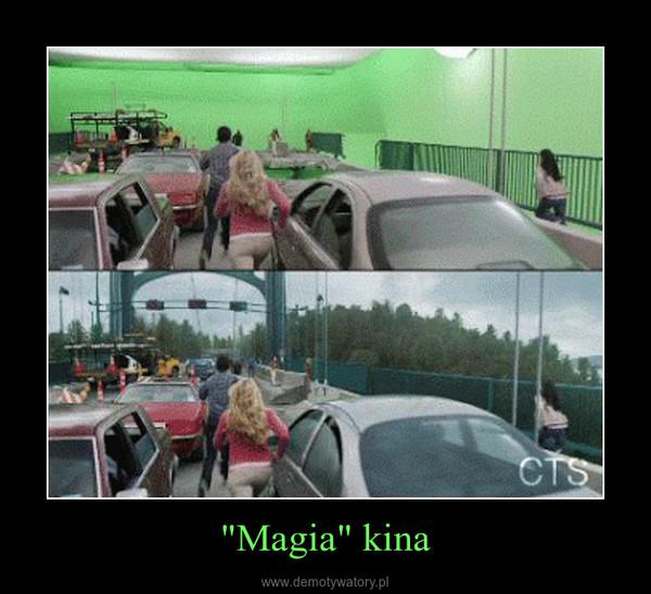 """""""Magia"""" kina –"""