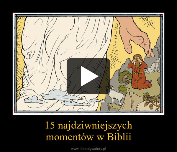 15 najdziwniejszychmomentów w Biblii –