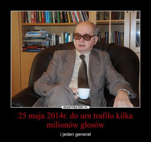 25 maja 2014r. do urn trafiło kilka milionów głosów
