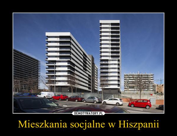 Mieszkania socjalne w Hiszpanii –