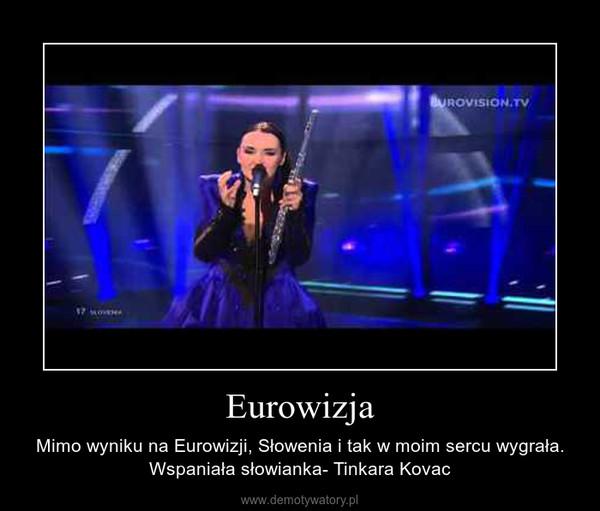 Eurowizja – Mimo wyniku na Eurowizji, Słowenia i tak w moim sercu wygrała. Wspaniała słowianka- Tinkara Kovac