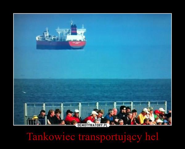 Tankowiec transportujący hel –