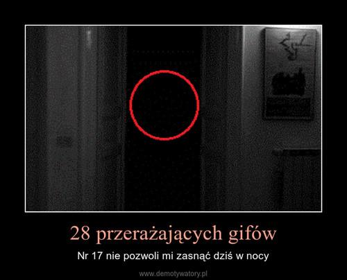 28 przerażających gifów