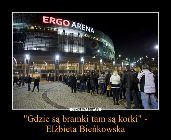"""""""Gdzie są bramki tam są korki"""" - Elżbieta Bieńkowska –"""