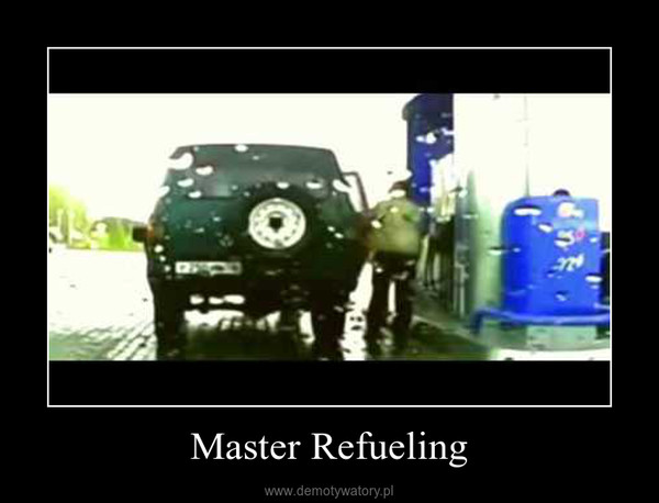 Master Refueling –