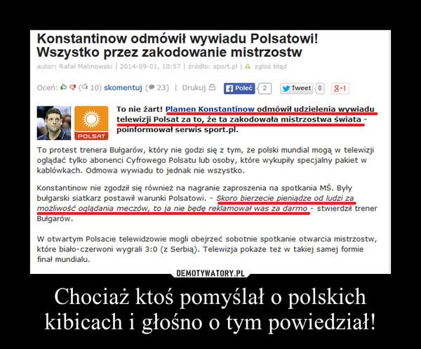 Chociaż ktoś pomyślał o polskich kibicach i głośno o tym powiedział! –