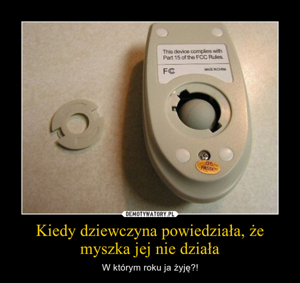 Kiedy dziewczyna powiedziała, że myszka jej nie działa – W którym roku ja żyję?!