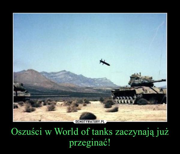 Oszuści w World of tanks zaczynają już przeginać! –