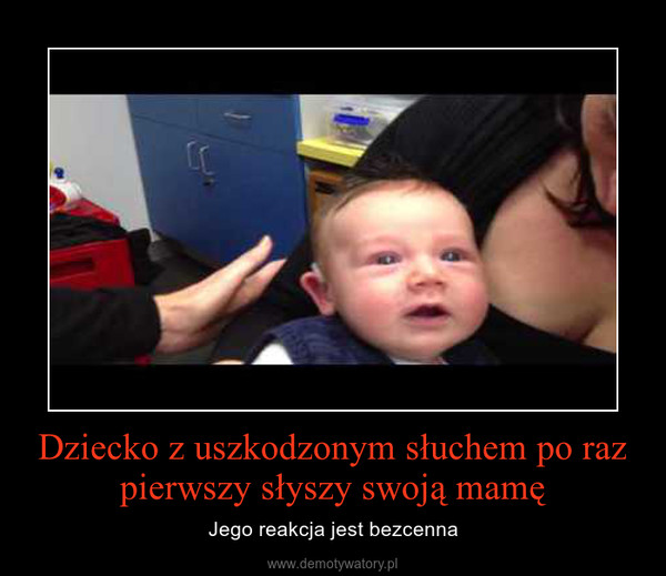 Dziecko z uszkodzonym słuchem po raz pierwszy słyszy swoją mamę – Jego reakcja jest bezcenna