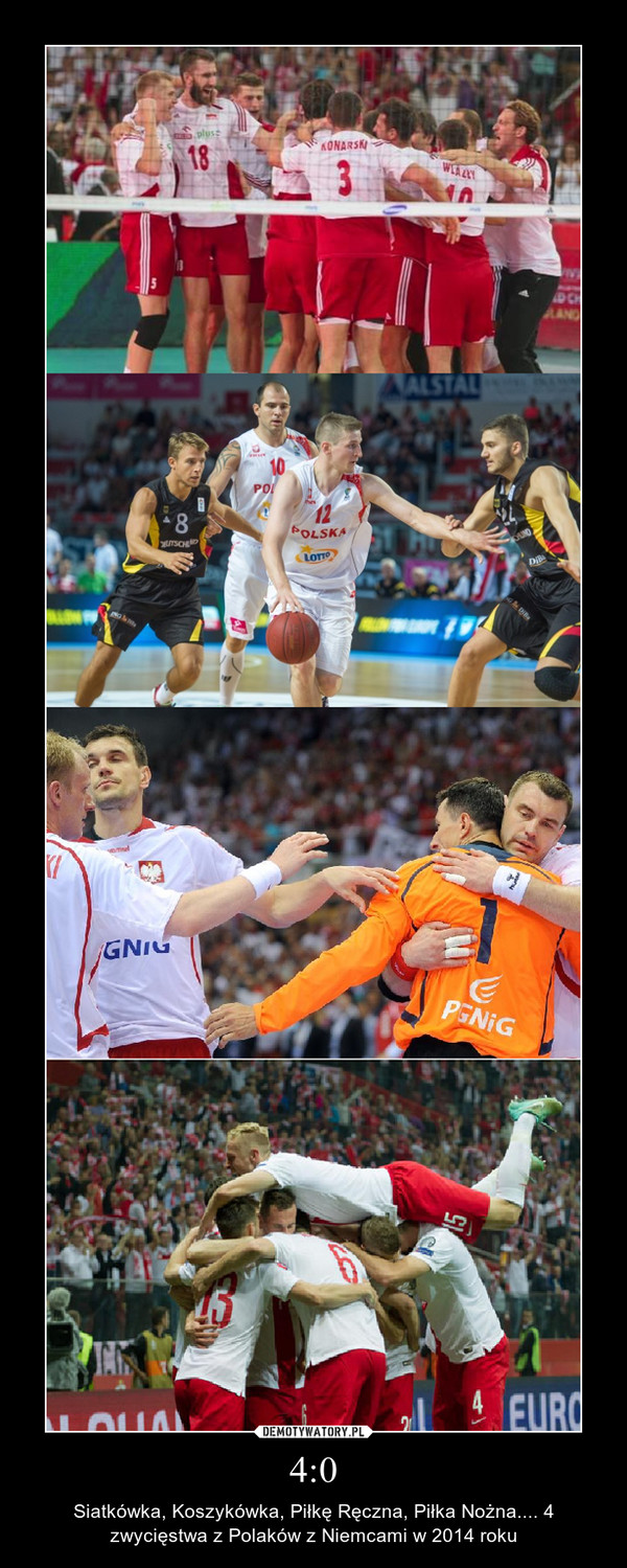4:0 – Siatkówka, Koszykówka, Piłkę Ręczna, Piłka Nożna.... 4 zwycięstwa z Polaków z Niemcami w 2014 roku