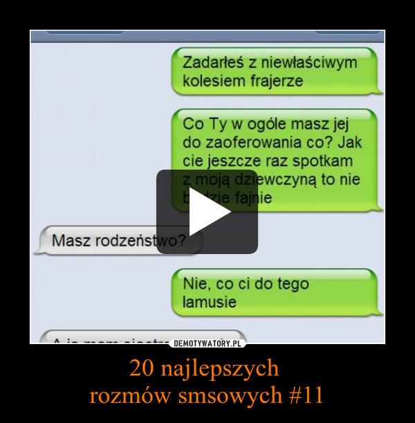 20 najlepszych  rozmów smsowych #11